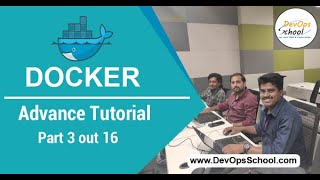 Docker Advance Tutorial | Part 3 out 16 | — By DevOpsSchool
