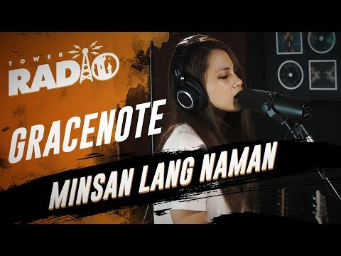 Tower Radio - Gracenote - Minsan Lang Naman