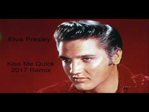 Elvis Presley - Kiss Me Quick (2017 Remix)