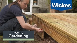 How to Build a Raised Deck with Wickes