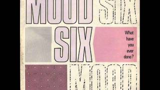MOOD SIX - What Have You Ever Done  (1986)
