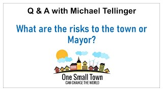 4 - What are the risks to Mayor or Town? Q&A with Michael Tellinger - ONE SMALL TOWN