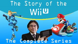 The Story of tнe Wii U (Complete Series)