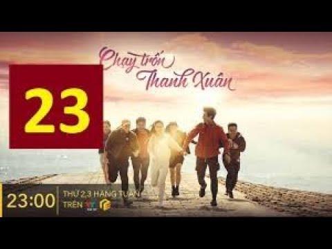 🔴Trực Tiếp: Chạy Trốn Thanh Xuân Tập 22+23