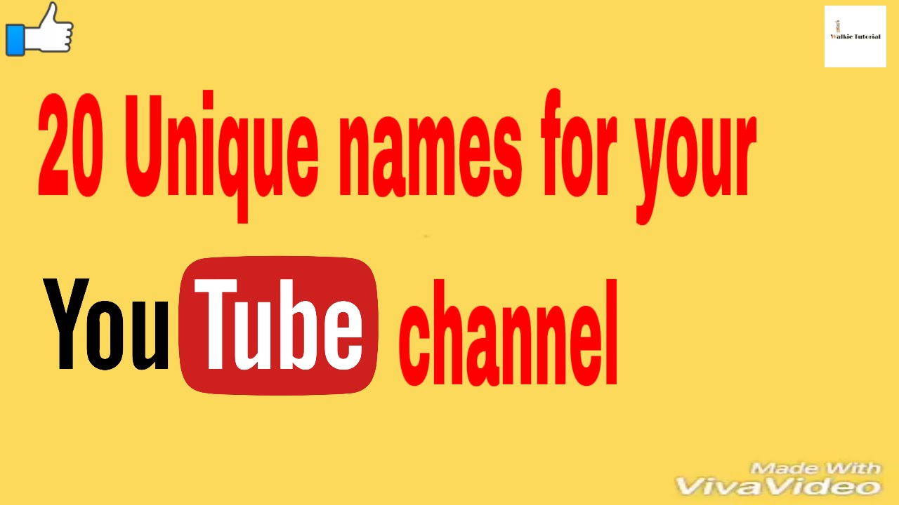 20 Awesome Name For Your Youtube Channel Which Makes You Unique