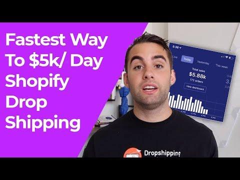 Fastest Way To $5k / Day Shopify Drop Shipping | Drop Shipping 2019