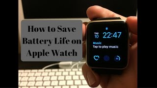 How to Improve Battery Life on Apple Watch Series 1 & Series 2