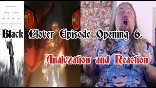 Black Clover Opening 6. Analyzation and Reaction