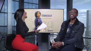 Timeout with Taylor Rooks: Dwyane Wade on Sex Scenes and Spades