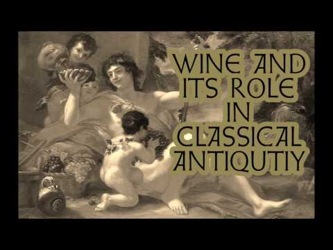 Wine and its Role in Classical Antiquity