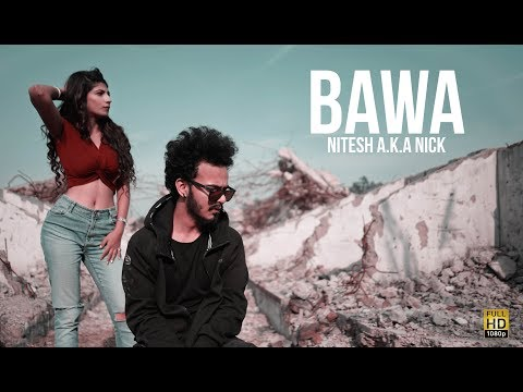 Bawa | Nitesh A.K.A Nick | Latest Hindi Rap Song 2018