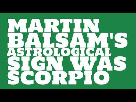 What was Martin Balsam's astrological sign?