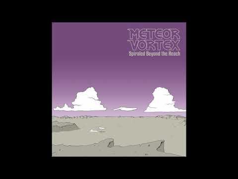 METEOR VORTEX ~ SPIRALED BEYOND THE REACH [ Full Album] 2019