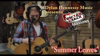 "Summer Leaves (Looping Original) - Dylan Hennessy ~ ""Guitar Shack Sessions"""