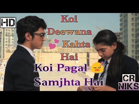 Koi Deewana Kahta Hai  Koi Pagal Samjhta Hai ||Girl Voice||
