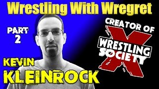 Kevin Kleinrock Interview, Part 2 | Wrestling With Wregret