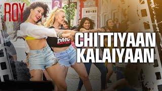 Chittiyaan Kalaiyaan song lyrics [HD]