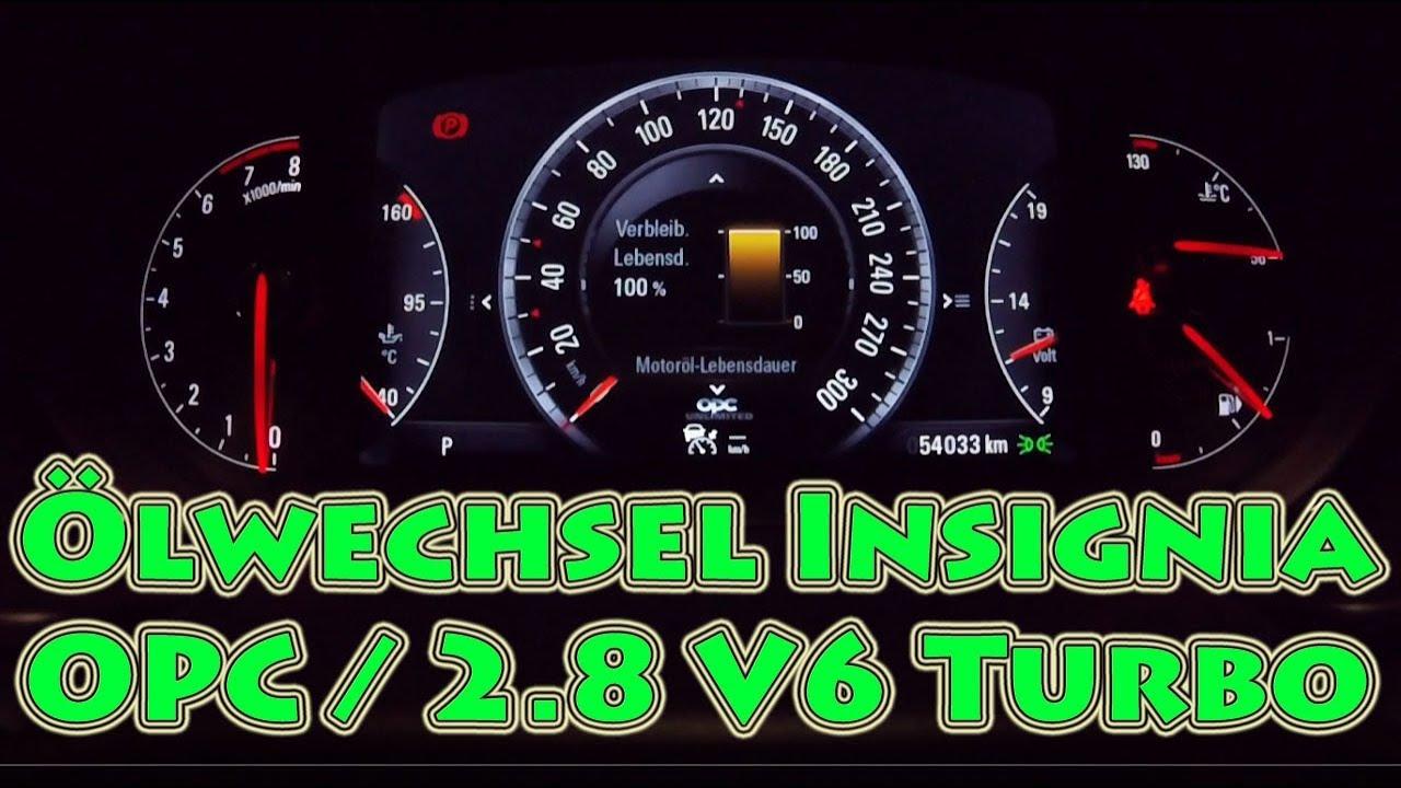 Ölwechsel und reset Öl-lebensdauer opel insignia opc / 2.8 v6 turbo