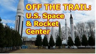 Off the Trail: US Space and Rocket Center