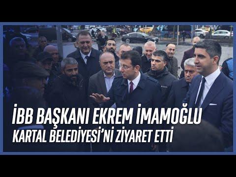 İBB Başkanı Ekrem İmamoğlu Kartal Belediyesi'ni Ziyaret Etti.