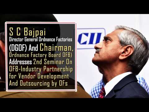 L-1 Bidder Concept May Go For Scale & Order Continuity Hints SC Bajpai, DGOF & Chairman, OFB