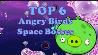 Top 6: Angry Birds Space Bosses