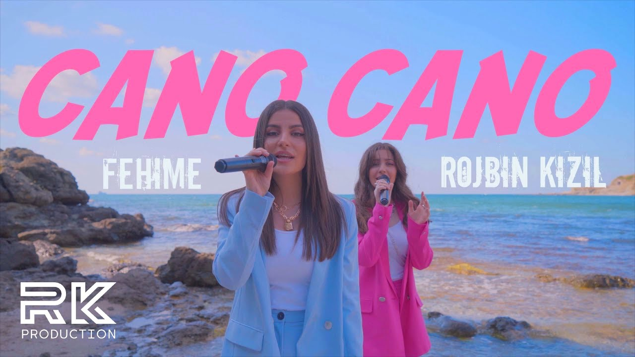Download Rojbin Kizil feat. Fehime - CANO CANO (official M/Video ©)