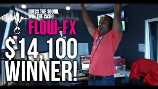 FLOW-FX - $14,100 Winner!