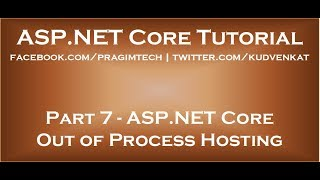 ASP NET Core out of process hosting