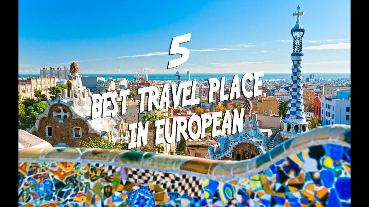 Top 5 best travel places in european 2015 visit for Best countries to move to