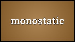 Monostatic Meaning