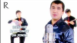 Dilshod Rahmonov - Oh jonim | Дилшод Рахмонов - Ох жоним