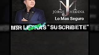 Jorge Medina Lo Más Seguro Karoke