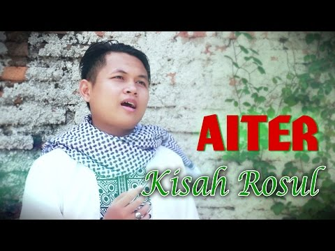 AITER band _ Kisah Sang Rosul  (Video Cover) || Official Video Clip AITER Band