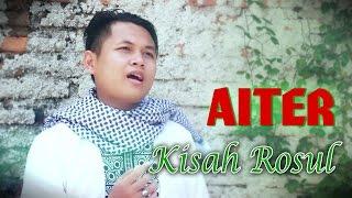 Aiter Band _ Kisah Sang Rosul   Video Cover      Clip Aiter Band