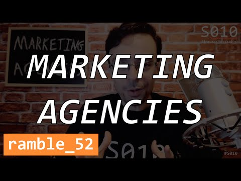 Marketing Agencies - The Solo Coder - Ramble 52