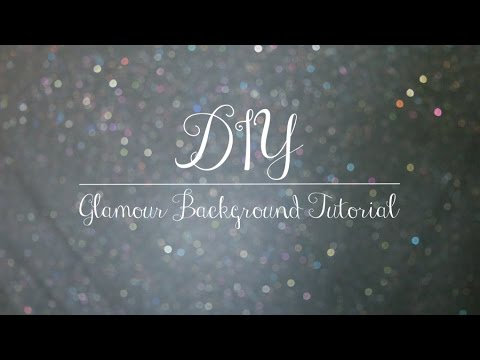 DIY Glamour Background For Video Tutorial