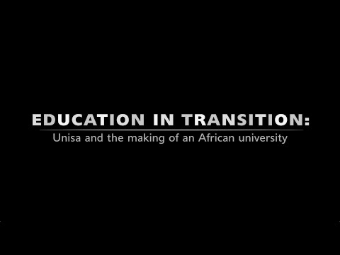 EDUCATION IN TRANSITION: Unisa and the making of an African university (HD Full Length Documentary)