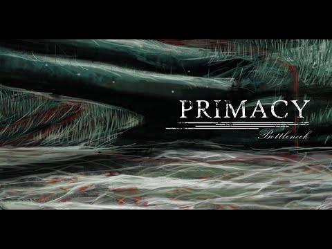 Primacy - Bottleneck (Official Video)