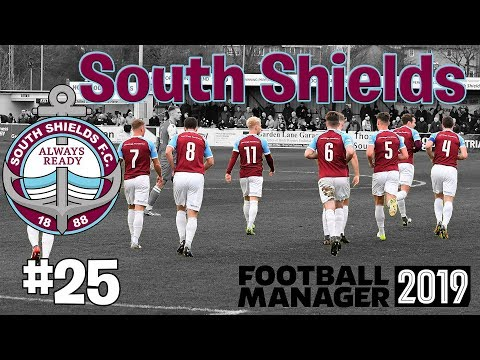 Last Game of Season - South Shields - Football Manager 2019 - #25 |