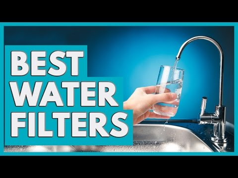 7 Best Water Filters 2018