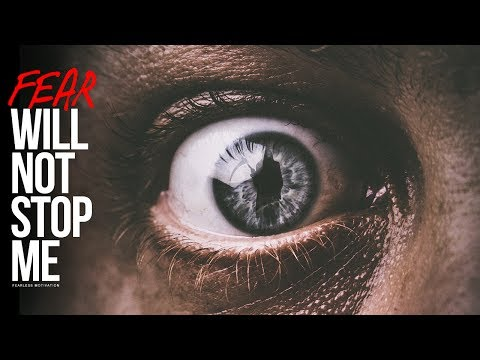 Fear Will Not Stop Me - Motivational Video
