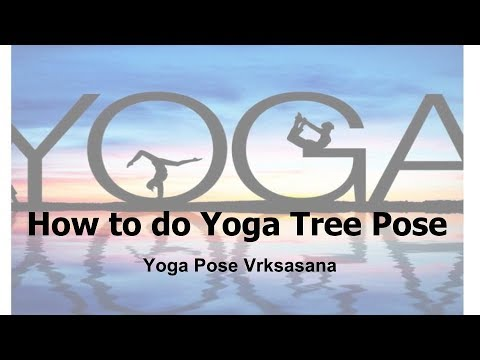 How to do Tree Pose: Yoga Pose Vrksasana