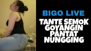 Download Video BIGO LIVE, Tante Semok Demplon Bahenol Lagi Goyangin Pantatnya MP3 3GP MP4