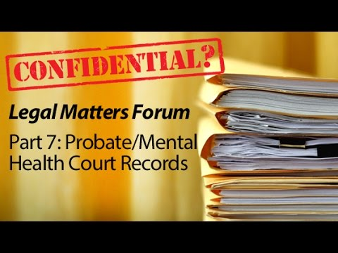 Public Records Part 7 Probate Mental Health Court Records Youtube