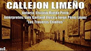 Los Troveros Criollos - Callejón Limeño [Letras]