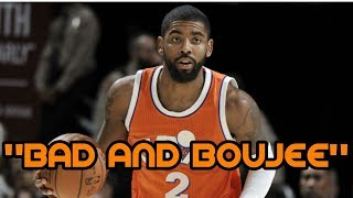 "||Kyrie Irving|| Mix-""Bad And Boujee"""