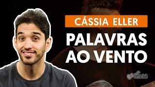 PALAVRAS AO VENTO  - Cássia Eller (aula de violão simplificada)