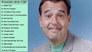 Tennessee Ernie Ford Greatest Hits    Tennessee Ernie Ford Best Songs Full Album