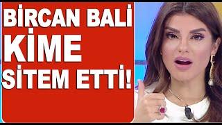 Bircan Bali: Ben kimseye haksızlık yapmadım yapsaydım sen beni arardın!